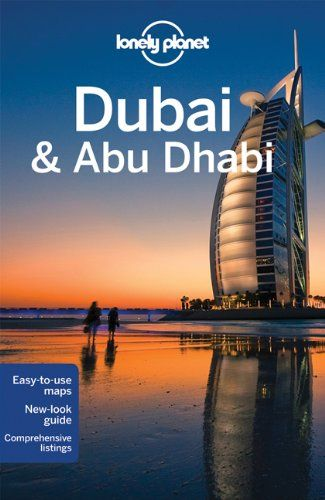Lonely Planet Dubai Abu Dhabi City Guide Libraryusergroup Com The Library Of Library User Group Abu Dhabi Travel Dubai Guide Dubai Travel
