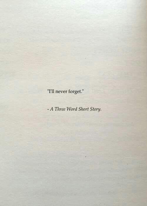 """💌😙 """"Nunca olvidare."""" - Una historia corta de tres palabras."""