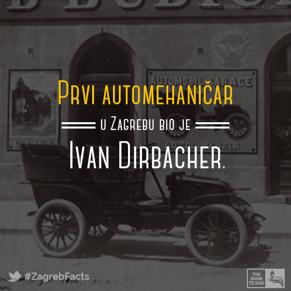 Prvi Automehanicar U Zagrebu Bio Je Ivan Dirbacher In 2020 Zagreb Facts Bio