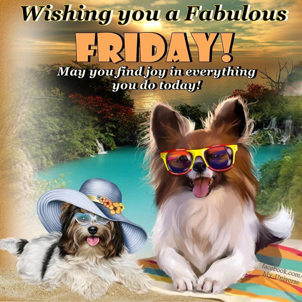 Wishing You A Fabulous Friday Friday Friday Quotes Friday Images Friday Sayings Fabulous Friday Its Friday Quotes Friday Inspirational Quotes Friday Humor
