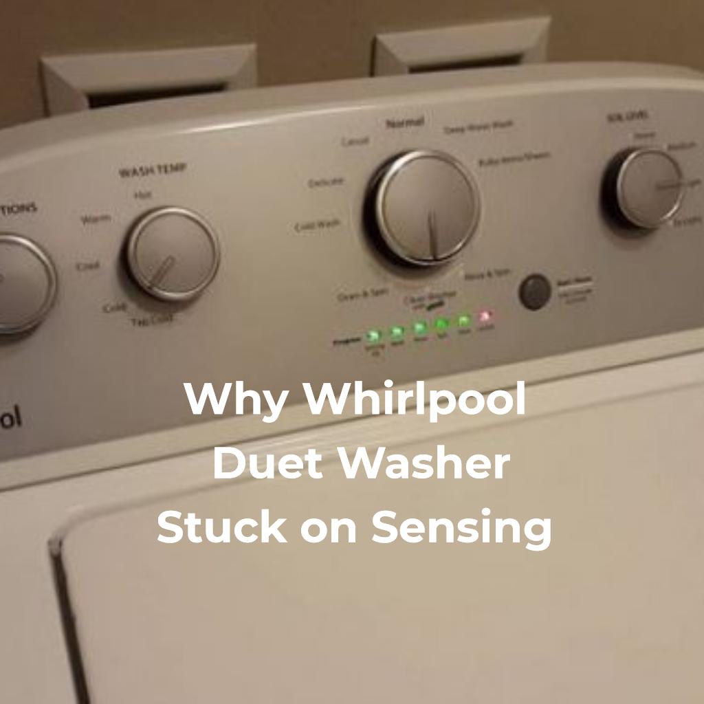 Whirlpool Washer Stuck On Sensing
