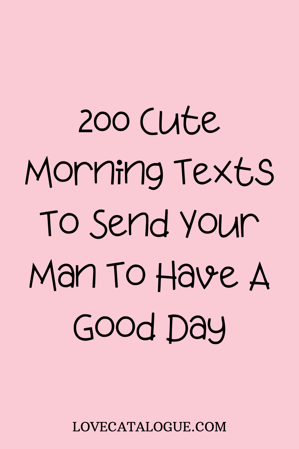 200 Cute morning texts to send your man to have a good day