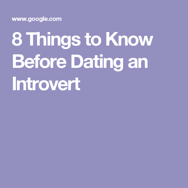 Before Know Dating Introvert To An Things 8