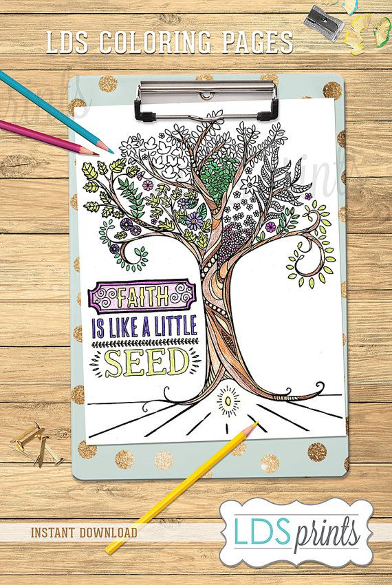 LDS Adult Coloring Pages Faith Is Like A Little Seed LDS printable ...