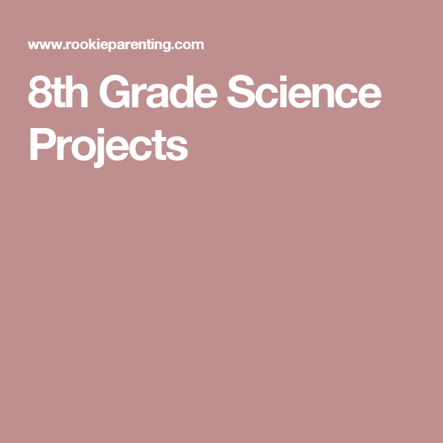 8th Grade Science Projects