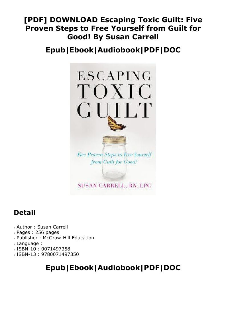 Pdf Escaping Toxic Guilt Five Proven Steps To Free Yourself From Guilt For Good Kindle Susan Carrell Guilt Audio Books Mcgraw Hill Education