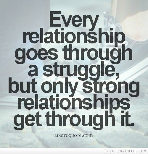 Strong Relationship Quotes Fascinating Every Relationship Goes Through A Struggle But Only Strong