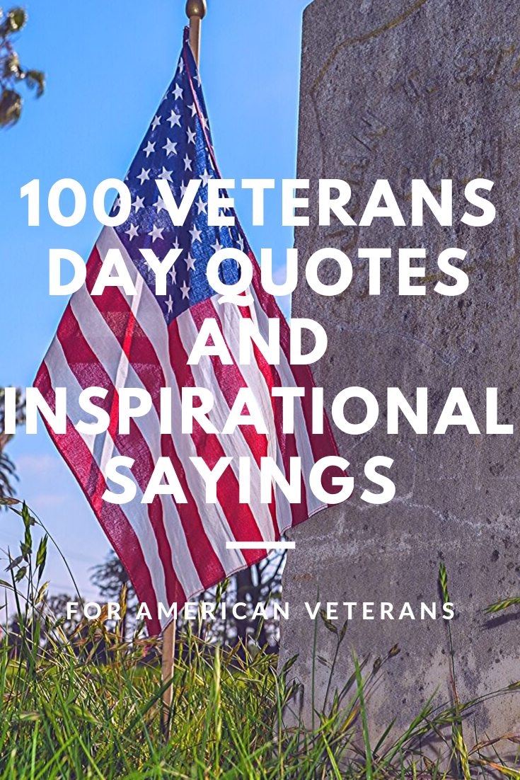 100 Veterans Day Quotes And Inspirational Sayings for American Veterans