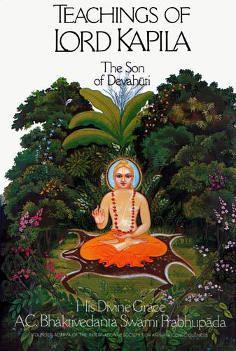 Teachings Of Lord Kapila The Son Of Devahuti Http Vedabase Com En Tlk Spirituality Books Teachings Lord