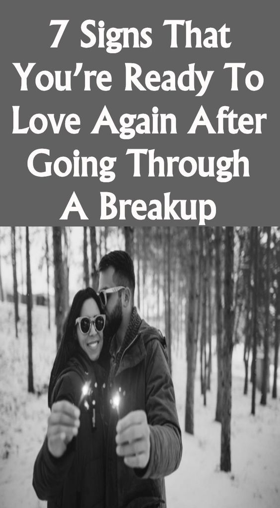 7 Signs That You're Ready To Love Again After Going ...