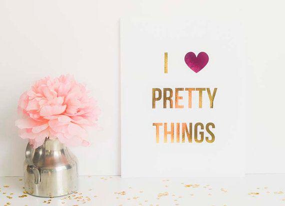 I Heart Pretty Things Foil Fashion Art Print: Home Decor
