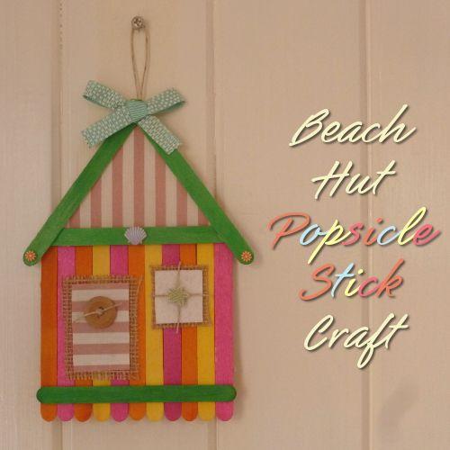 Design House Crafts Uk: Popsicle Stick Summer Beach Hut Hanging Craft