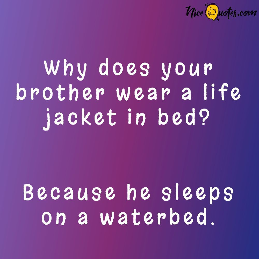 Water Bed And Life Jacket Blends Well In 2020 Funny Bed Quotes Bed Quotes Life Jacket