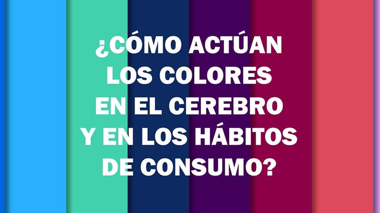 ¿Cómo actúan los colores en el cerebro y en los hábitos de consumo?
