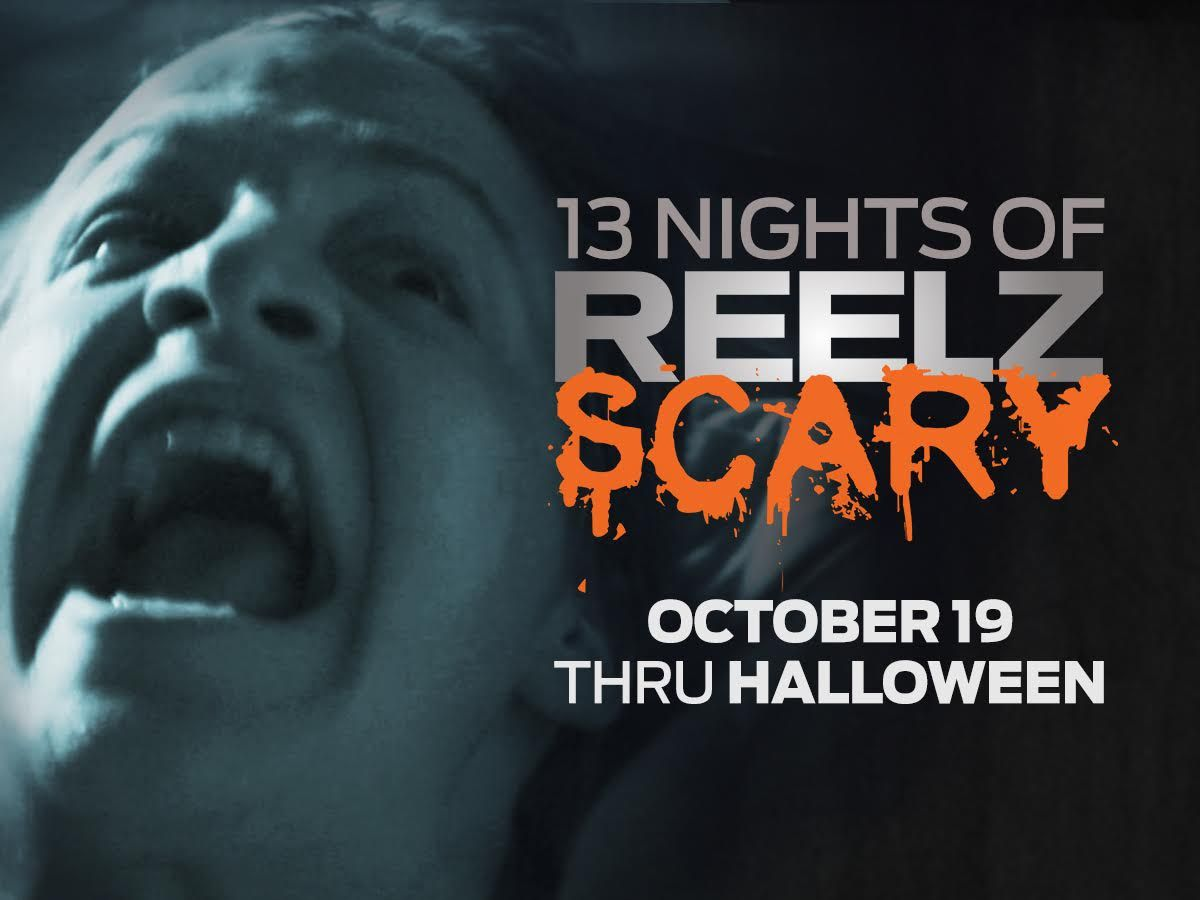 Get scared with 13 nights of reelz scary movies for
