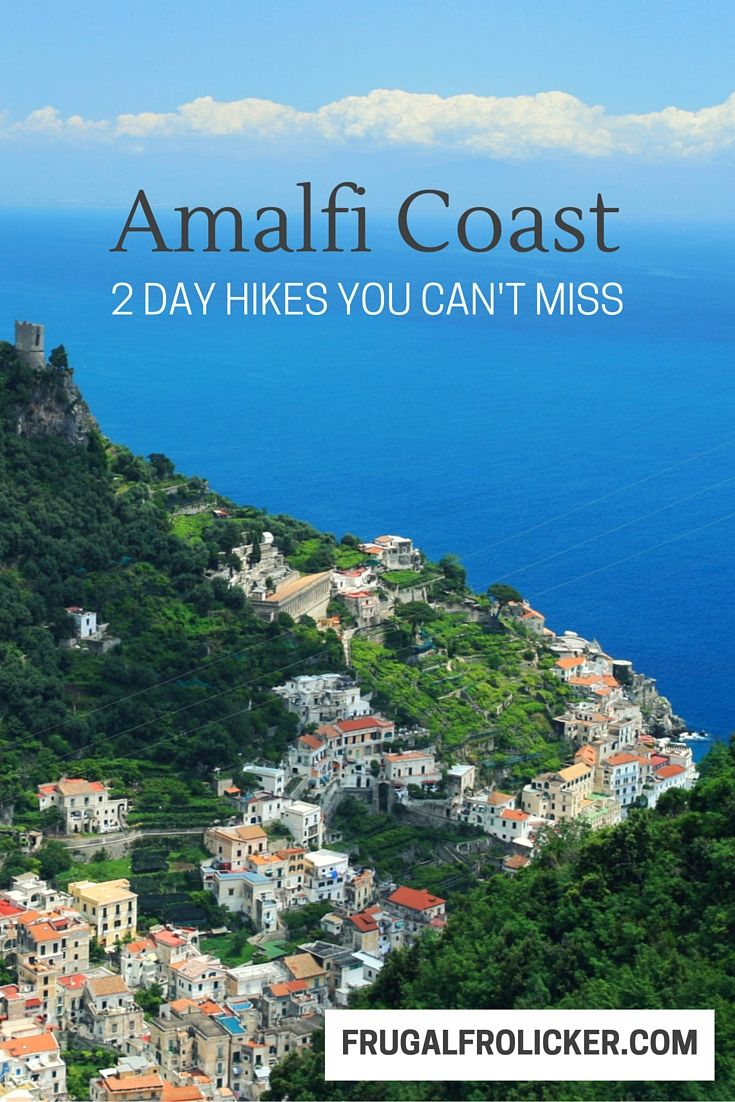 Hiking The Amalfi Coast Two Fantastic Day Hikes Frugal Frolicker Italy Travel Guide Amalfi Coast Italy Amalfi Coast