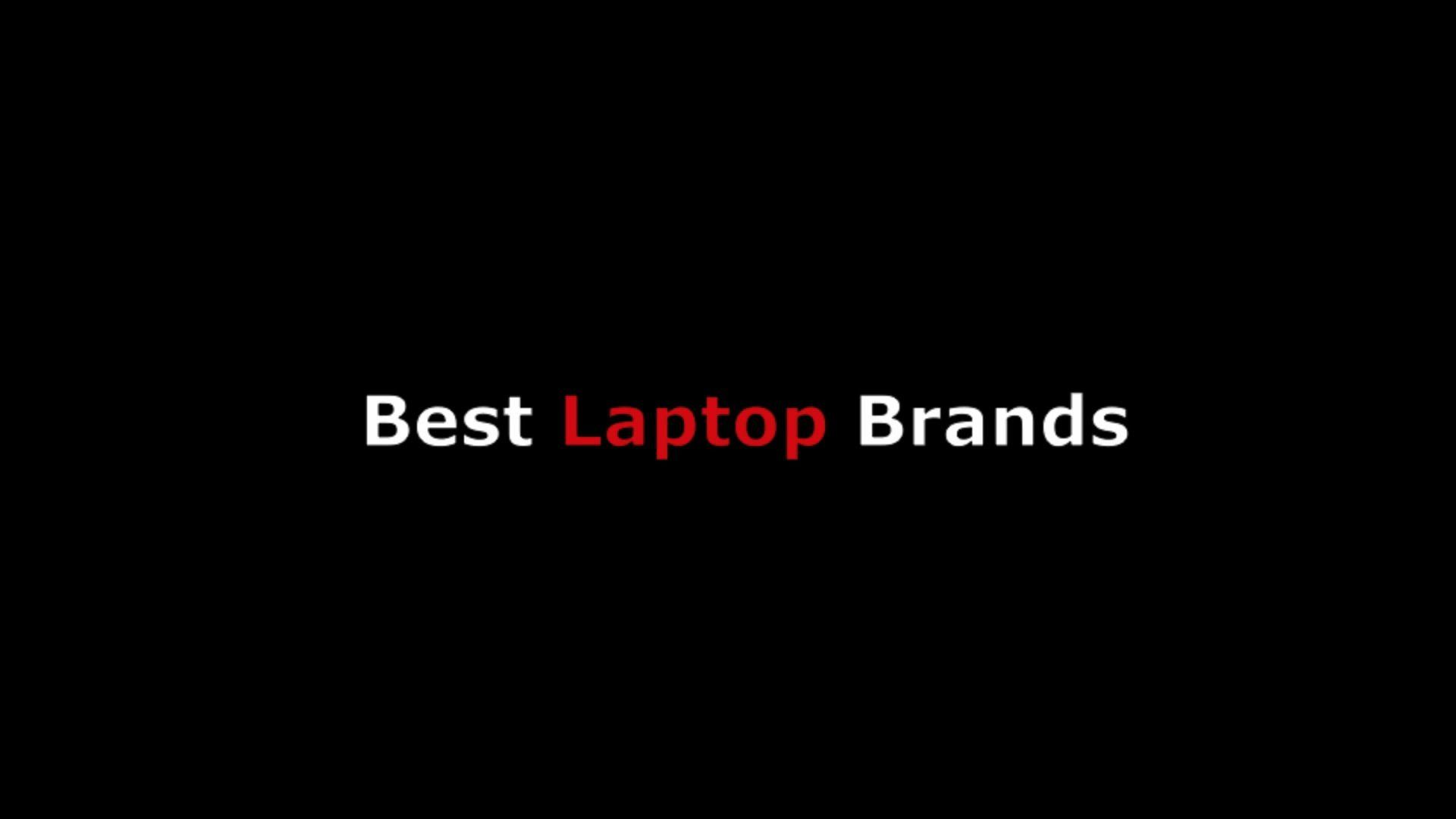 Best Laptop Brands From Notebook PC Computers For College or Gaming ...