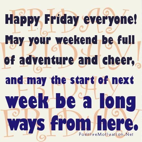 Happy Friday Everyone Friday Happy Friday Tgif Friday Quotes Friday Quote Funny Friday Quotes Quotes About Friday Its Friday Quotes Happy Quotes Funny Quotes