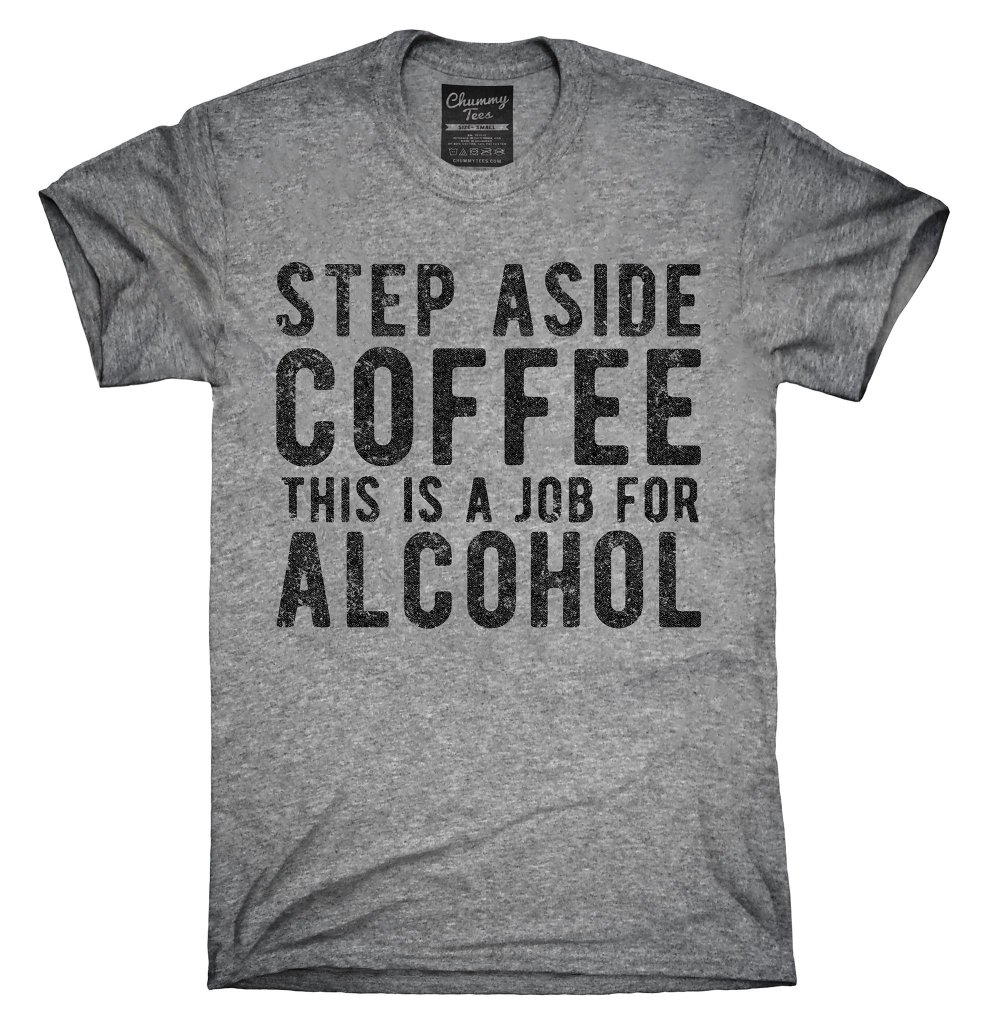 Step Aside Coffee This Is A Job For Alcohol T Shirt Hoodie Tank