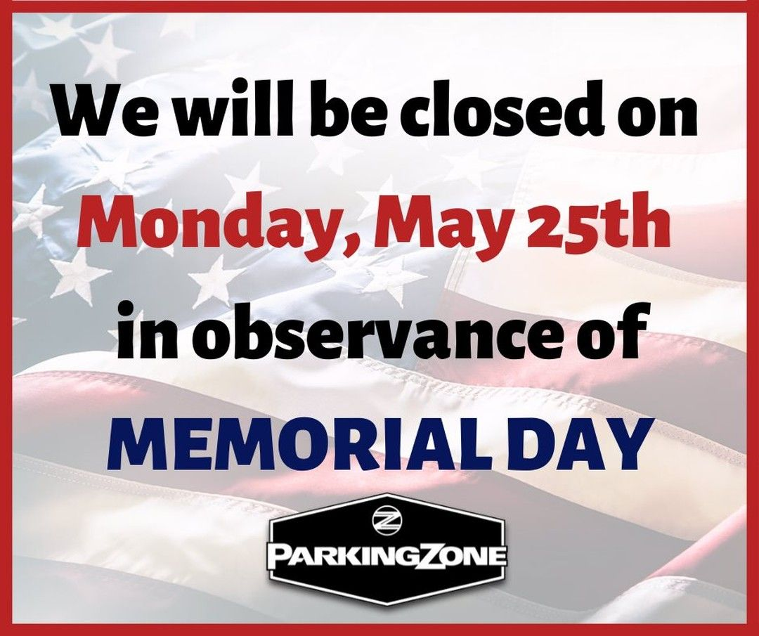 Sorry, we'll be closed on Monday, May 25th for Memorial