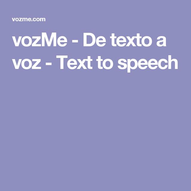 Vozme De Texto A Voz Text To Speech La Voz Textos Navegador Web