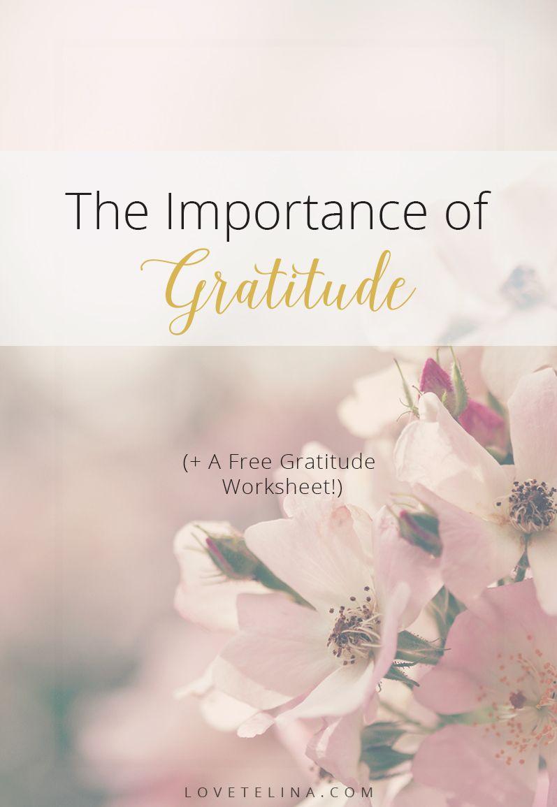 The Importance Of Gratitude Free Worksheet Love Telina Gratitude Gratitude Journal How To Better Yourself