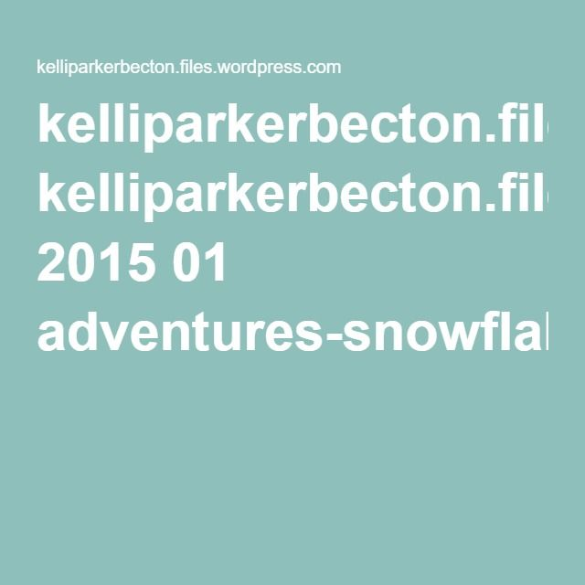 kelliparkerbecton.files.wordpress.com 2015 01 adventures-snowflake-copywork-pack.pdf