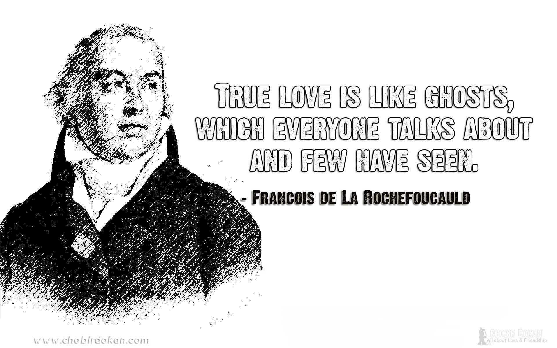 Francois De La Rochefoucauld Love Quotes Cute Romantic Sad Love