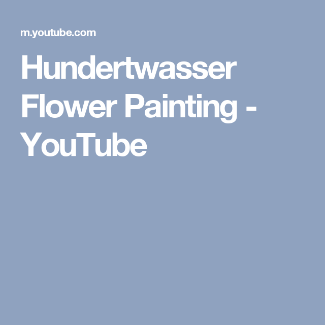 Hundertwasser Flower Painting - YouTube