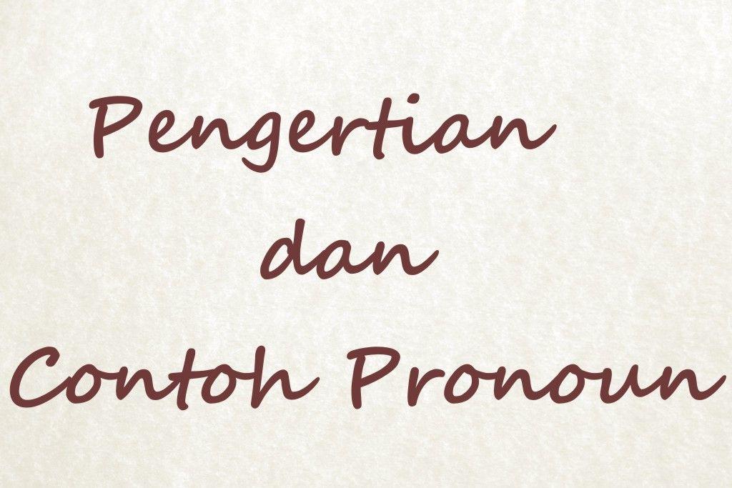 Pronoun Atau Kata Ganti Adalah Kata Yang Digunakan Untuk