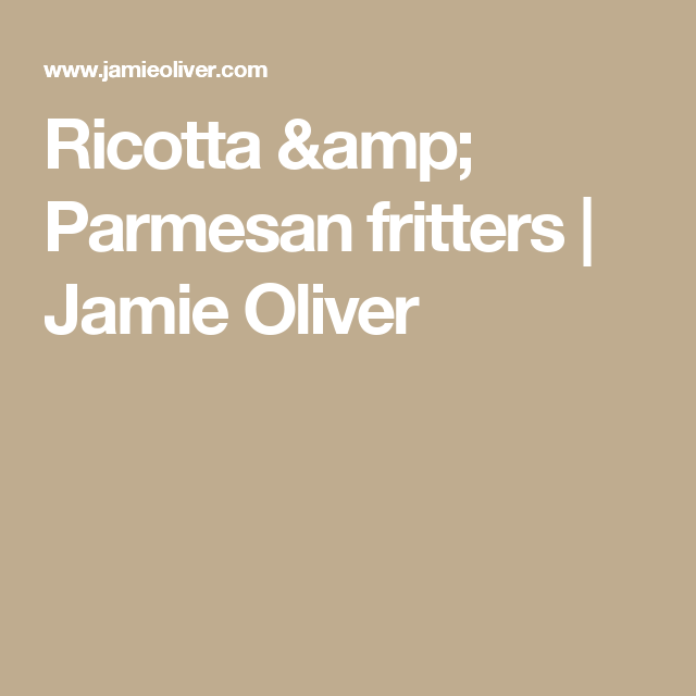 Ricotta & Parmesan fritters | Jamie Oliver