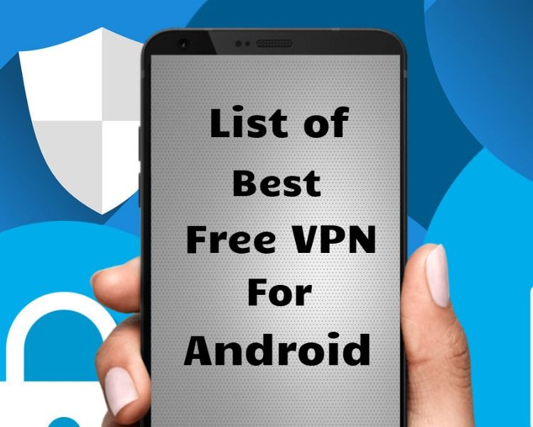 21 Best Free Vpn For Android Best Vpn Android Mobile Data