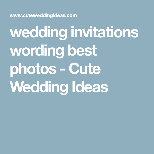 Cute Wedding Invite Wording: Wedding Invitations Wording Best Photos