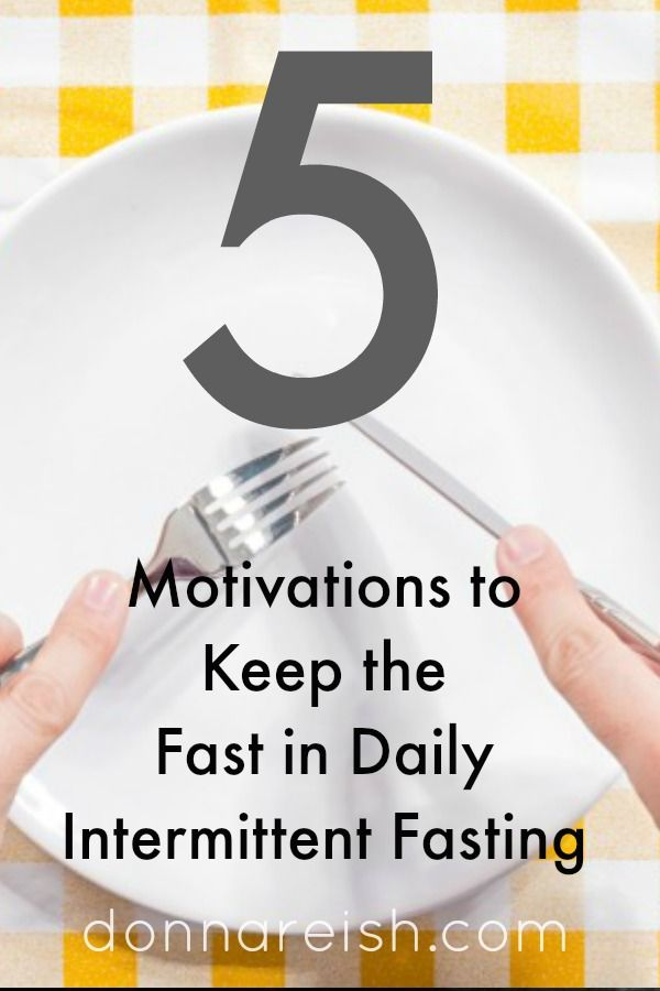 5 Motivations to Keep the Fast in Daily Intermittent Fasting
