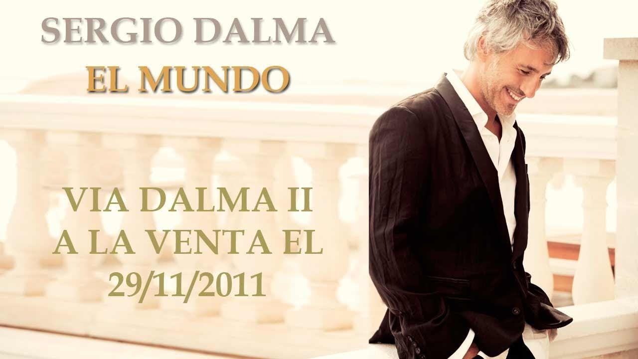Sergio Dalma El Mundo Canciones Videos Musicales Musica Del Mundo