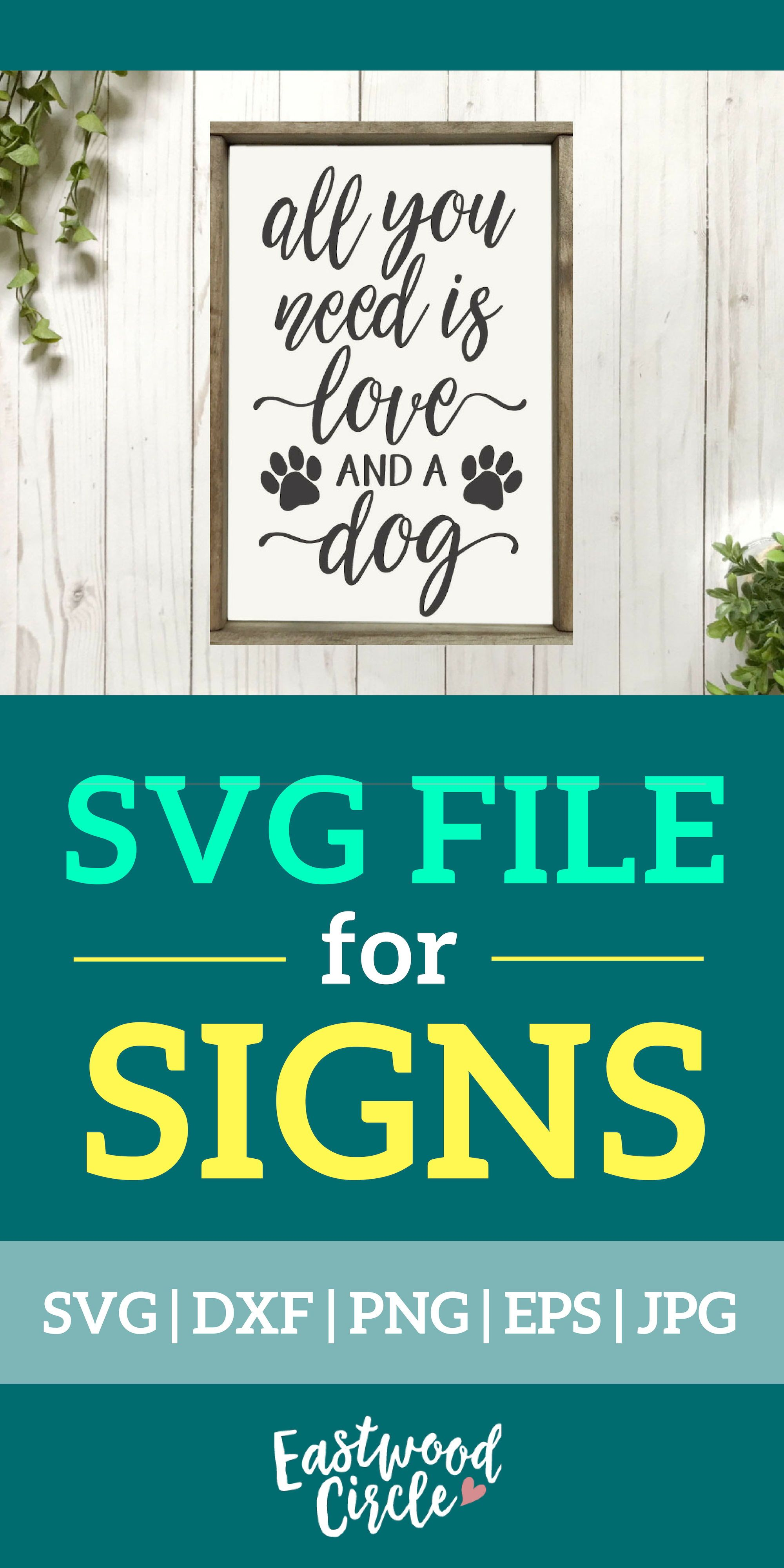 All You Need Is Love And A Dog Svg Dog Svg Dog Sign Svg Dog Svg Files Dog Lover Svg Dog Svg Files For Cricut Dxf Png Commercial Use Svg Files