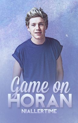 Game On, Horan (Niall Horan Love Story) - Chapter 27 #wattpad #fanfiction