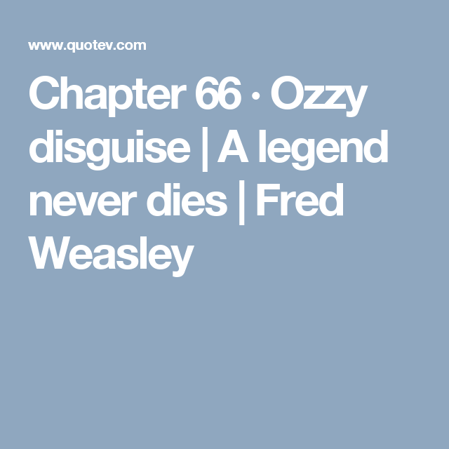Chapter 66 · Ozzy disguise | Fan-Fic | Chapter 33, Chapter 3