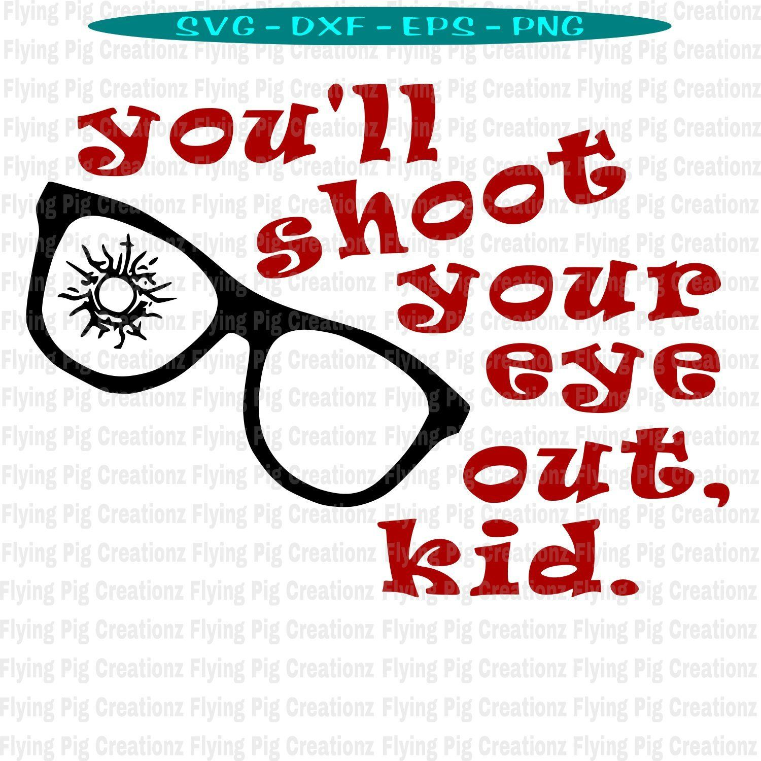 A Christmas Story Inspired You Ll Shoot Your Eye Out Kid Etsy A Christmas Story Cricut Dxf