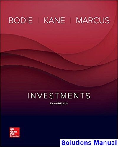 Investments 11th edition bodie solutions manual test bank investments 11th edition bodie solutions manual test bank solutions manual exam bank quiz bank answer key for textbook download instantly fandeluxe