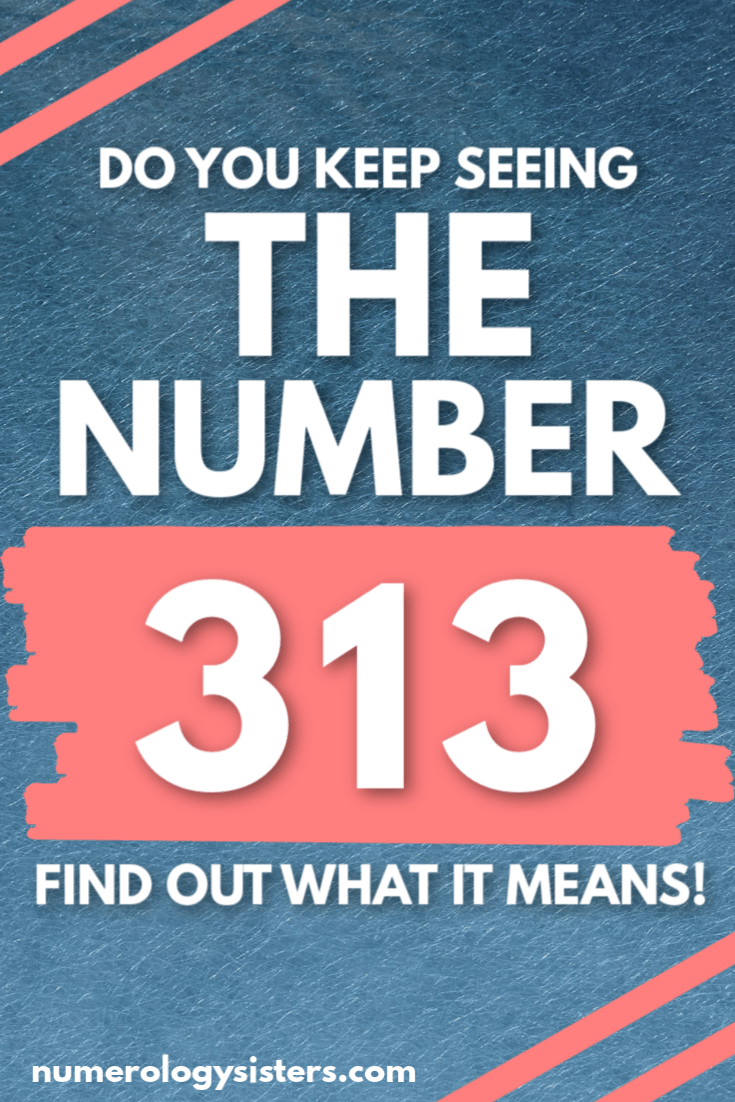 313 Angel Number Meaning