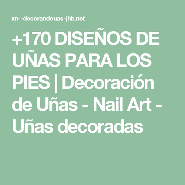 170 DISEÑOS DE UÑAS PARA LOS PIES   Decoración de Uñas - Nail Art ...