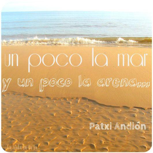 La Vida lalala...: Un poco la mar y un poco la arena...