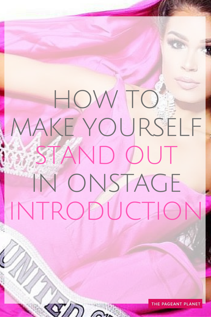 How to make yourself a stand out in introduction pageants how to make yourself a stand out in introduction pageant planet kristyandbryce Gallery