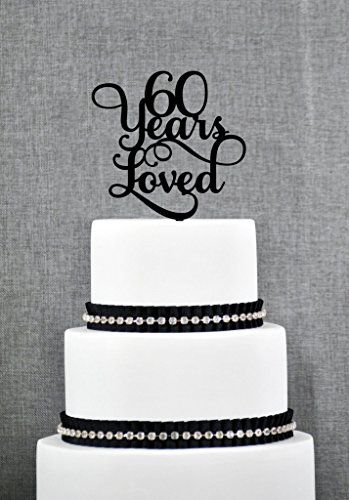 60 Years Loved Classy 60th Birthday Cake Topper 60th Anniversary