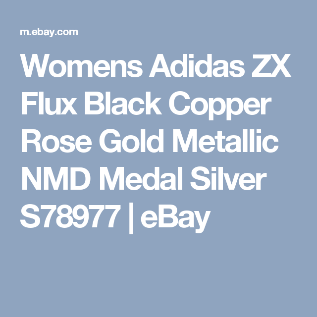 6820cf0a62bd Details about Womens Adidas ZX Flux Black Copper Rose Gold Metallic NMD  Medal Silver S78977