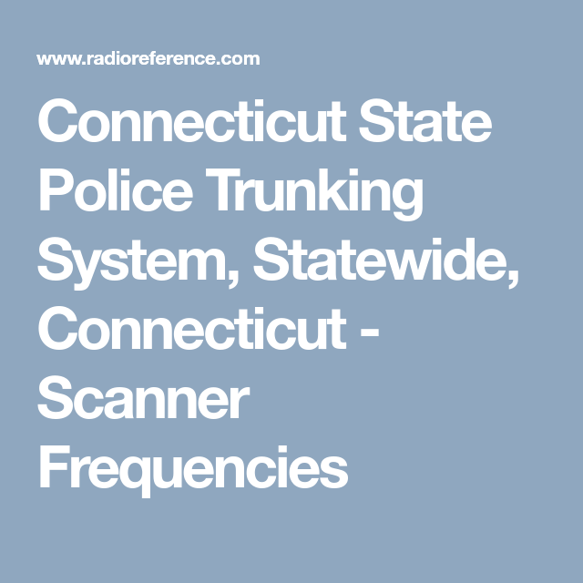 Connecticut State Police Trunking System, Statewide, Connecticut