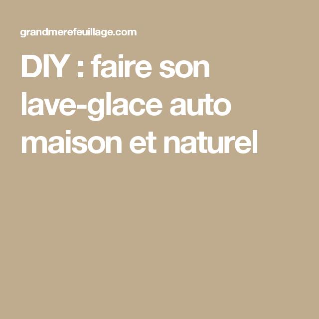 diy faire son lave glace auto maison et naturel menage pinterest maison lave glace et. Black Bedroom Furniture Sets. Home Design Ideas