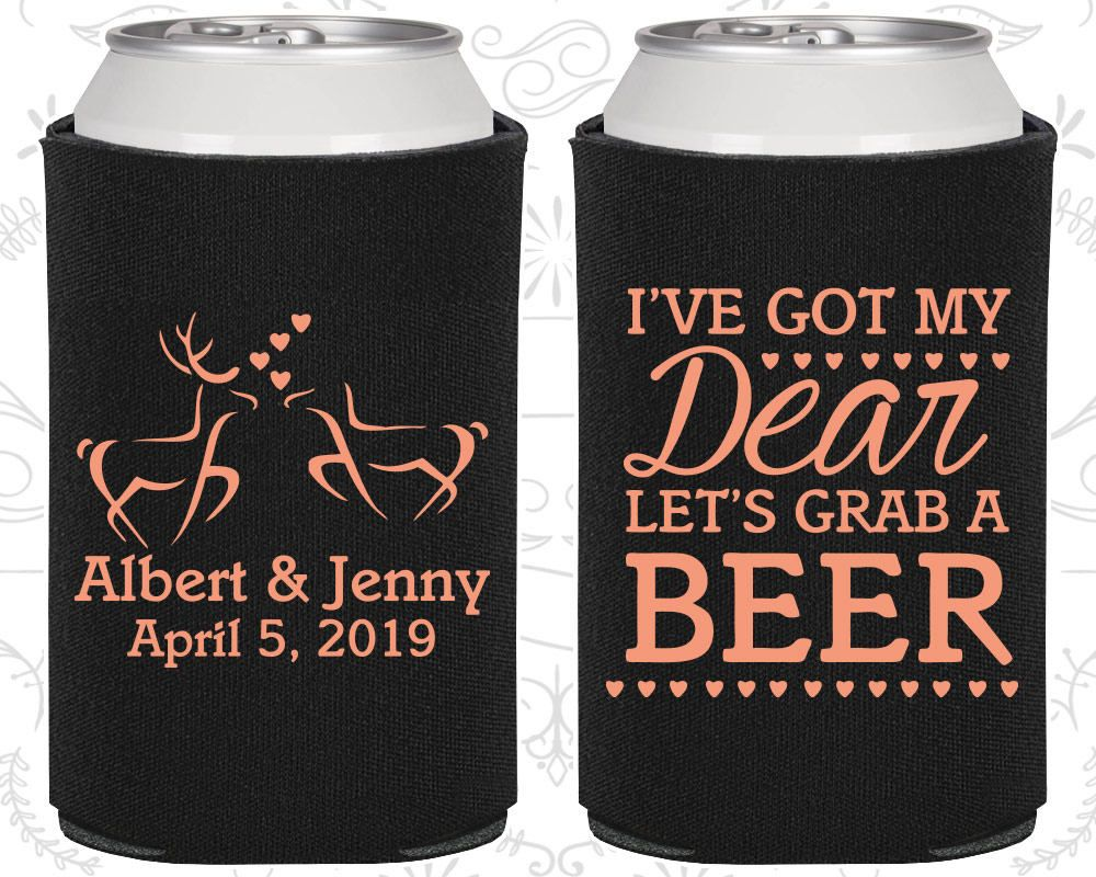 I Got My Dear C372 Lets Grab A Beer Personalized Wedding Gift