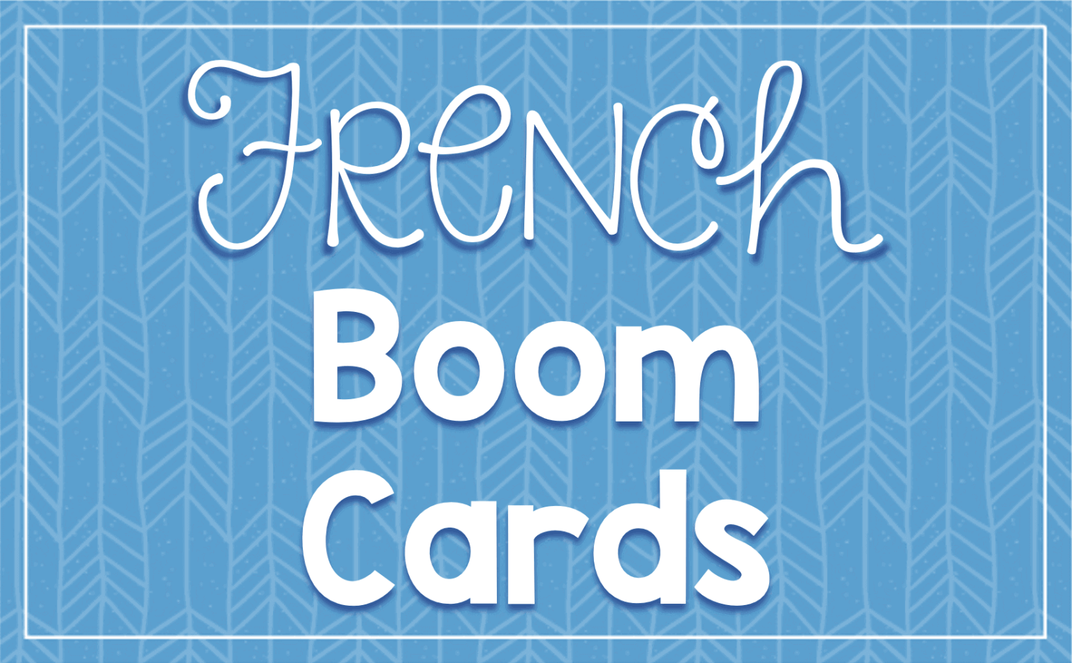 Digital Boom Cards For French In